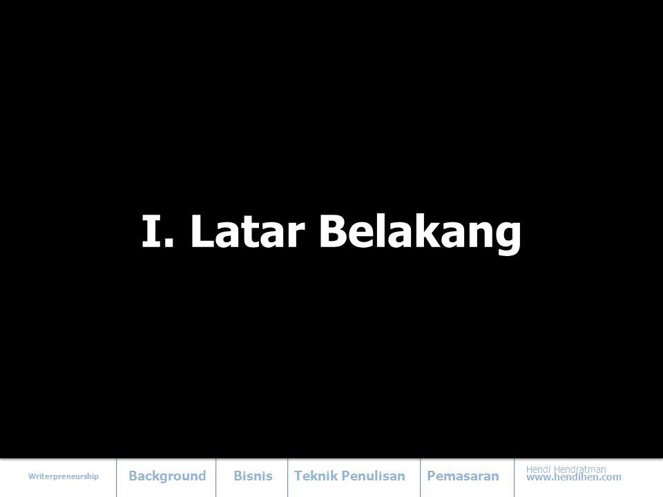 Writerpreneurship BackgroundBisnisTeknik PenulisanPemasaran Hendi Hendratman www.hendihen.com Offline • Iklan di media cetak • Assesoris: Stiker, Tshirt • Events: Seminar, Bedah buku, Pameran, Talkshow, Workshop dll Online • Website (www.hendihen.com) • Blog (wordpress, blogger dll) • Forum (Kompas, Kaskus dll) • Social Media (Facebook, Twitter, Youtube dll) • Search Engine Optimation (SEO) Promosi Rutin & Kreatif (Isu, Revisi, Quiz, Event, Komunitas, Doorprize dll) Rutin & Kreatif (Isu, Revisi, Quiz, Event, Komunitas, Doorprize dll)