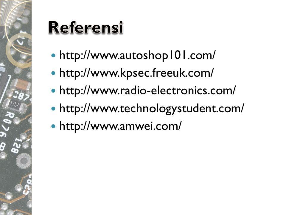  http://www.autoshop101.com/  http://www.kpsec.freeuk.com/  http://www.radio-electronics.com/  http://www.technologystudent.com/  http://www.amwe
