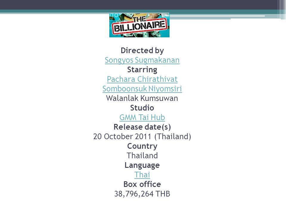 Directed by Songyos Sugmakanan Starring Pachara Chirathivat Somboonsuk Niyomsiri Walanlak Kumsuwan Studio GMM Tai Hub Release date(s) 20 October 2011