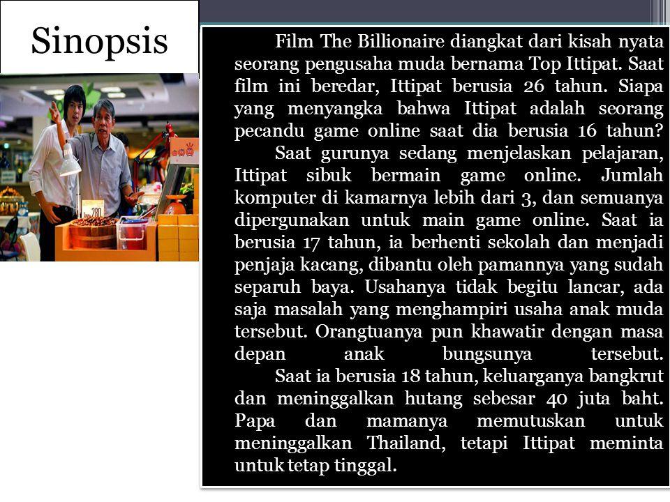 Sinopsis Film The Billionaire diangkat dari kisah nyata seorang pengusaha muda bernama Top Ittipat. Saat film ini beredar, Ittipat berusia 26 tahun. S