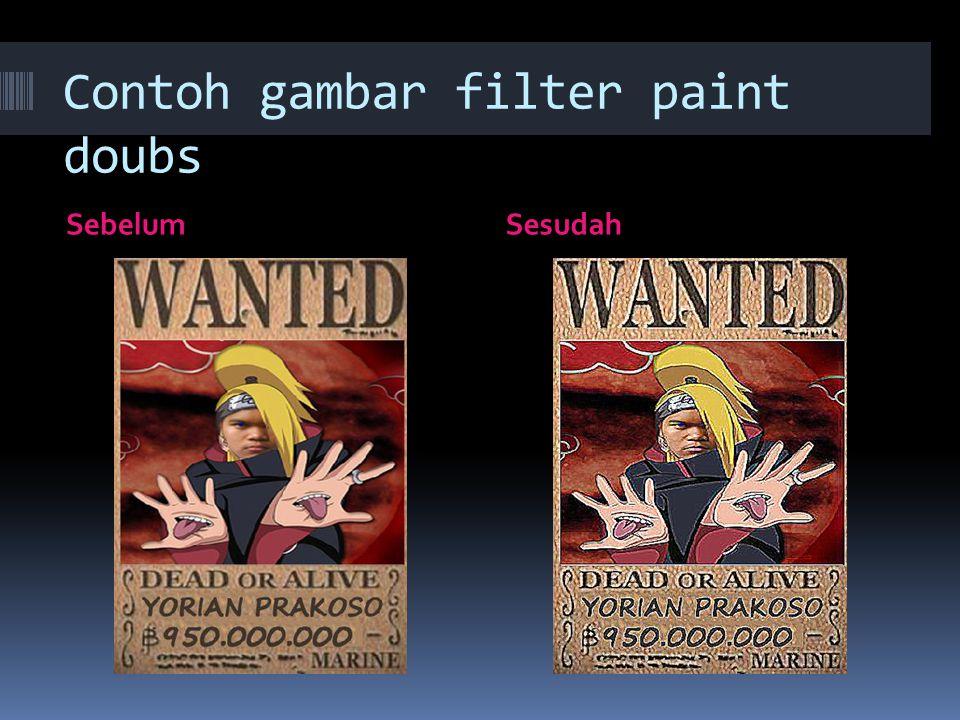 Contoh gambar filter paint doubs SebelumSesudah