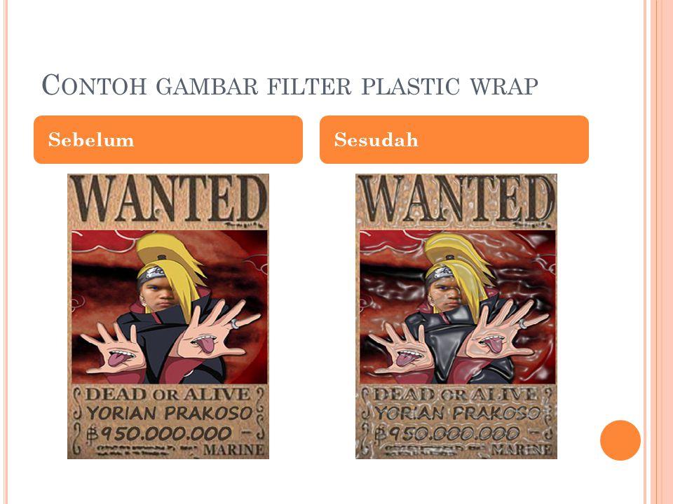 C ONTOH GAMBAR FILTER PLASTIC WRAP SebelumSesudah