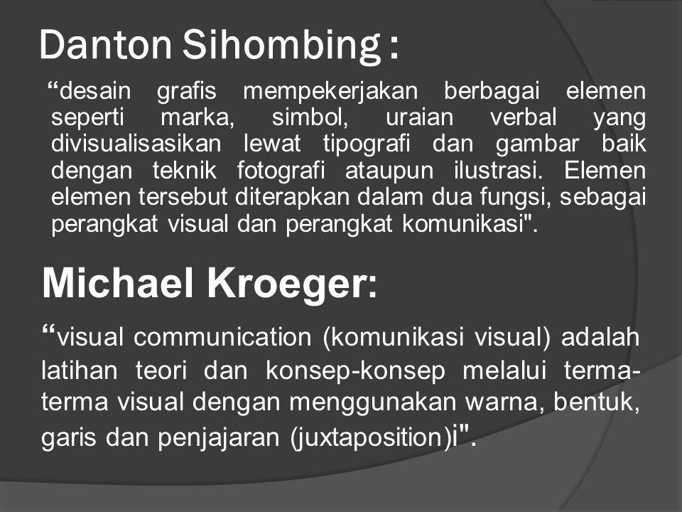 """Menurut Suyanto : """"desain grafis didefinisikan sebagai aplikasi dari keterampilan seni dan komunikasi untuk kebutuhan bisnis dan industri"""