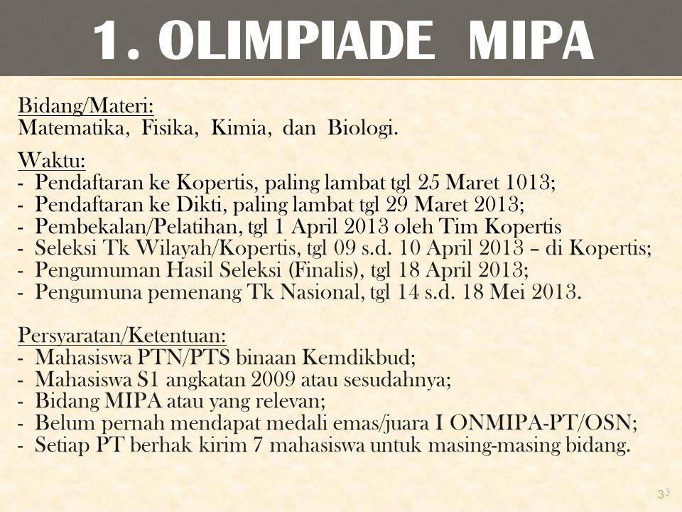 Waktu: - Proposal diterima Ditbelmawa, tgl 31 Maret 2013; Persyaratan/Ketentuan: - Diusulkan oleh Ormawa (BEM, UKM, HMJ, OIMS, dll.) - Pedoman lengkap pada laman: www.dikti.go.idwww.dikti.go.id 14 12.