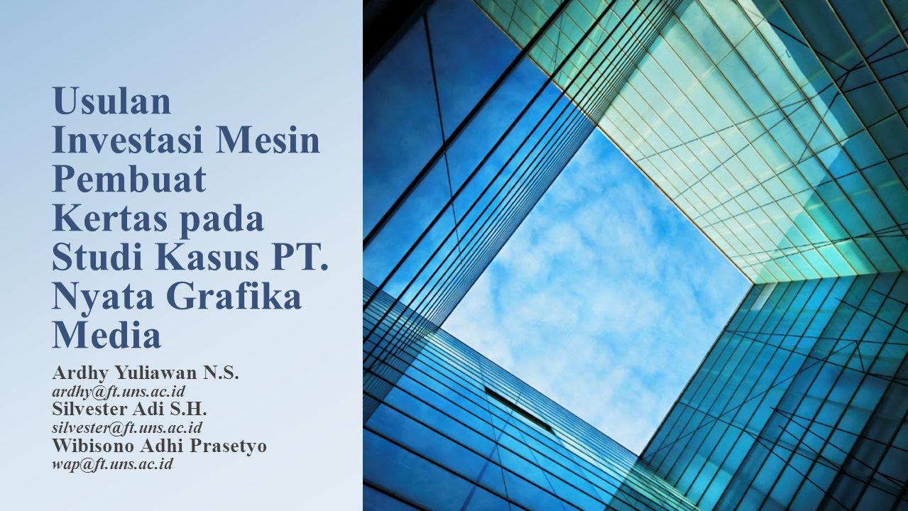 Usulan Investasi Mesin Pembuat Kertas pada Studi Kasus PT.