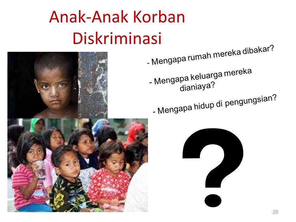 Anak-Anak Korban Diskriminasi 28 - Mengapa rumah mereka dibakar.