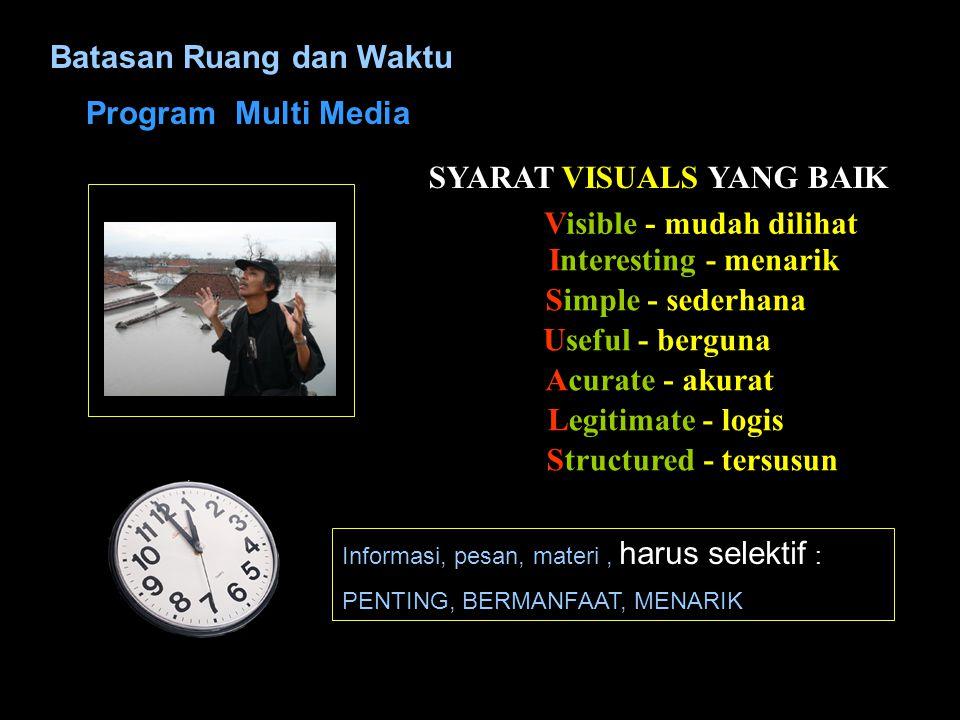 VIDEO FOTO GRAFIS DIALOG STATEMENT NARASI ATMOSPHERE MUSIK ILUSTRASI MUSIK SOUND EFFECT VISUALAUDIO SECARA TEKNIS HARUS TAMPIL PRIMA - BEBAS NOISE SEC
