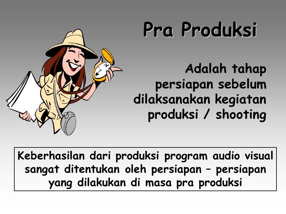 Tahapan Produksi Audio Visual - Pra Produksi - Set Up & Rehearshal - Produksi - Pasca Produksi