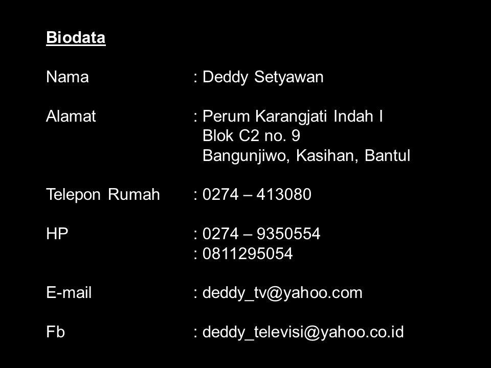 Deddy Setyawan, S.Sn.,M.Sn. PERKENALKAN, saya : Saya akan membimbing anda semua dalam mata kuliah Multi Media