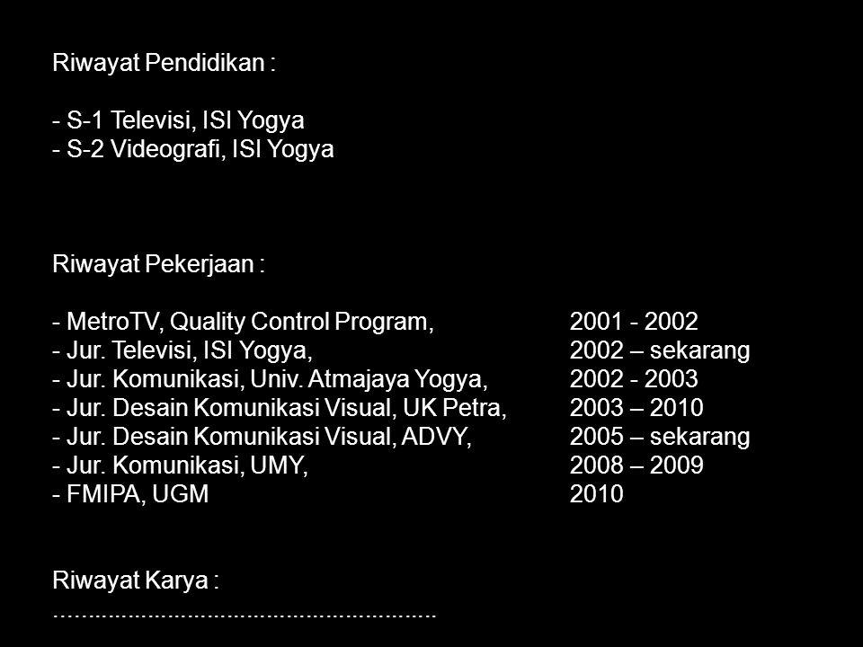 Biodata Nama : Deddy Setyawan Alamat : Perum Karangjati Indah I Blok C2 no. 9 Bangunjiwo, Kasihan, Bantul Telepon Rumah : 0274 – 413080 HP: 0274 – 935