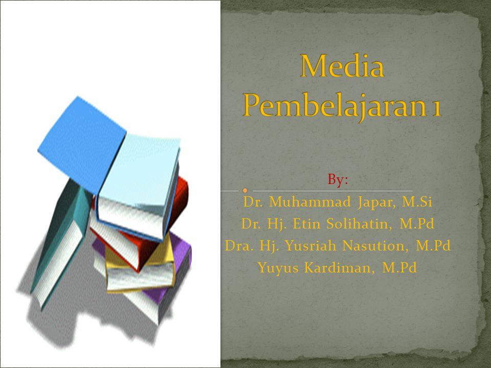 By: Dr.Muhammad Japar, M.Si Dr. Hj. Etin Solihatin, M.Pd Dra.