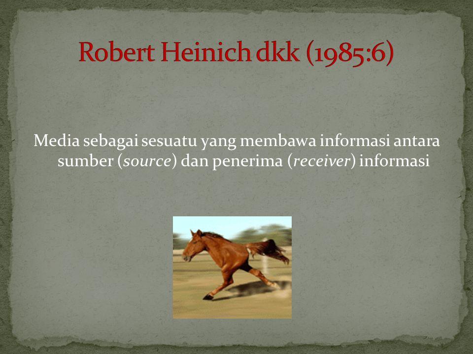 Media sebagai sesuatu yang membawa informasi antara sumber (source) dan penerima (receiver) informasi