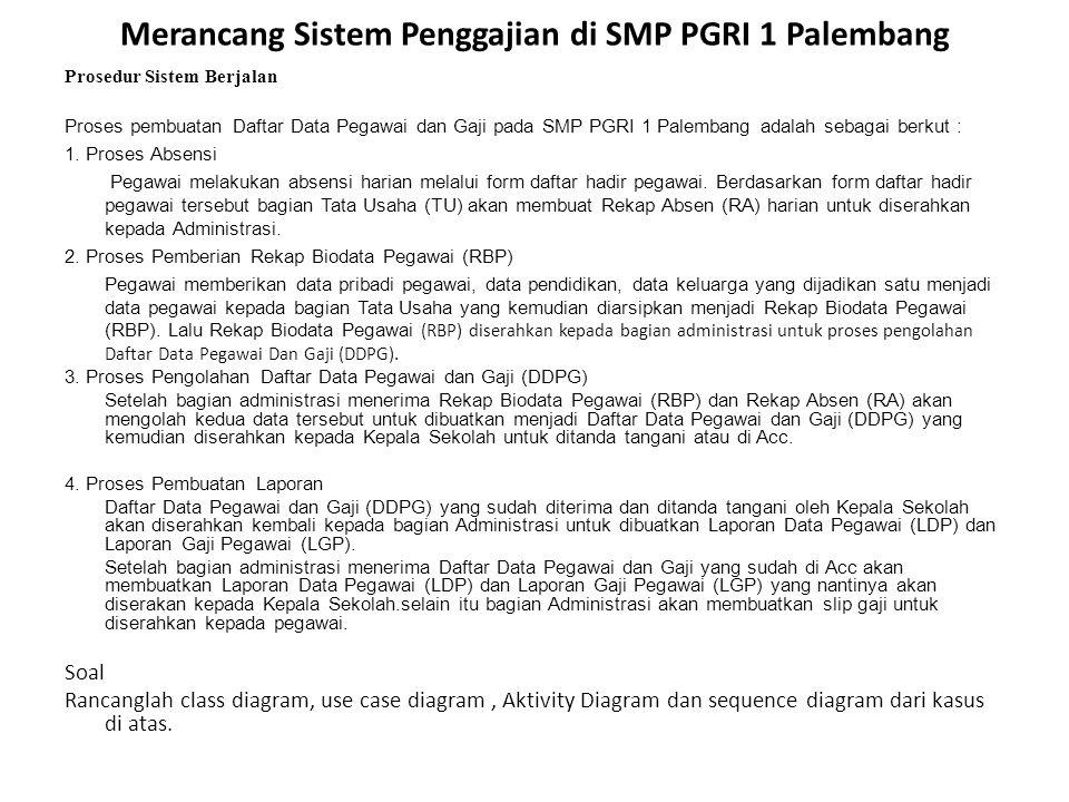 Merancang Sistem Penggajian di SMP PGRI 1 Palembang Prosedur Sistem Berjalan Proses pembuatan Daftar Data Pegawai dan Gaji pada SMP PGRI 1 Palembang a