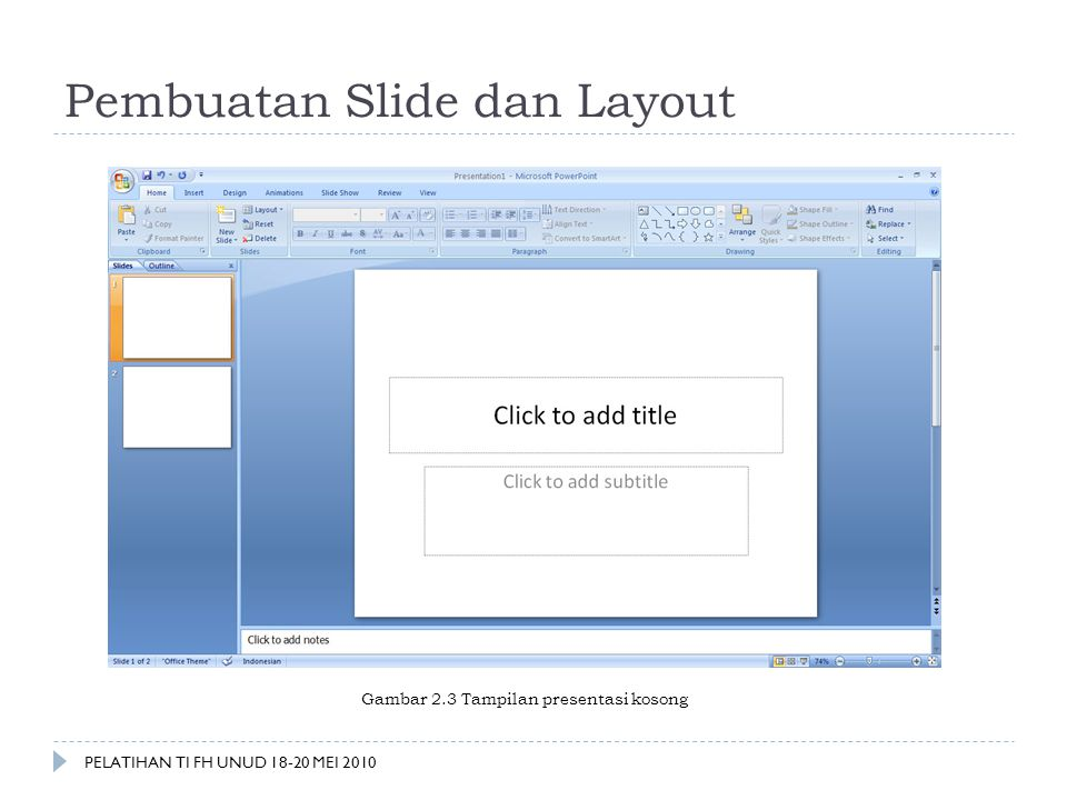 Pembuatan Slide dan Layout Gambar 2.3 Tampilan presentasi kosong PELATIHAN TI FH UNUD 18-20 MEI 2010