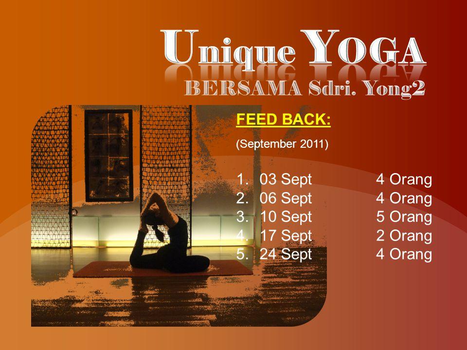 FEED BACK: (September 2011) 1.03 Sept4 Orang 2.06 Sept4 Orang 3.10 Sept5 Orang 4.17 Sept2 Orang 5.24 Sept4 Orang