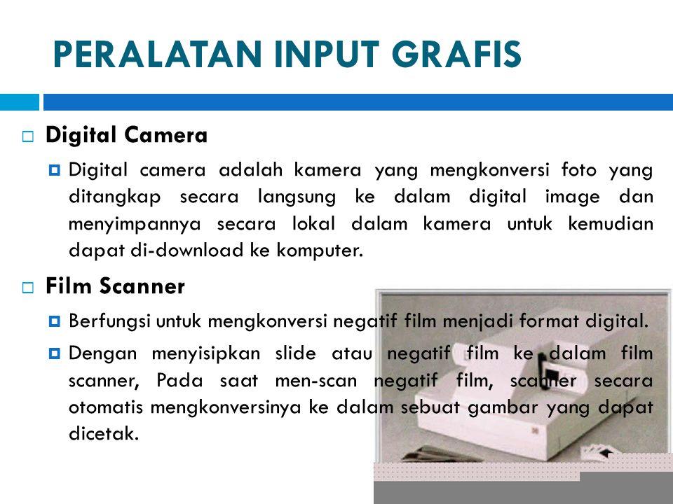 PERALATAN INPUT GRAFIS  Digital Camera  Digital camera adalah kamera yang mengkonversi foto yang ditangkap secara langsung ke dalam digital image da