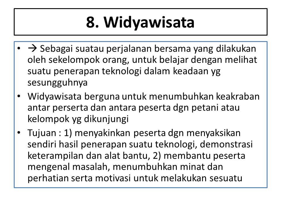 8. Widyawisata •  Sebagai suatau perjalanan bersama yang dilakukan oleh sekelompok orang, untuk belajar dengan melihat suatu penerapan teknologi dala