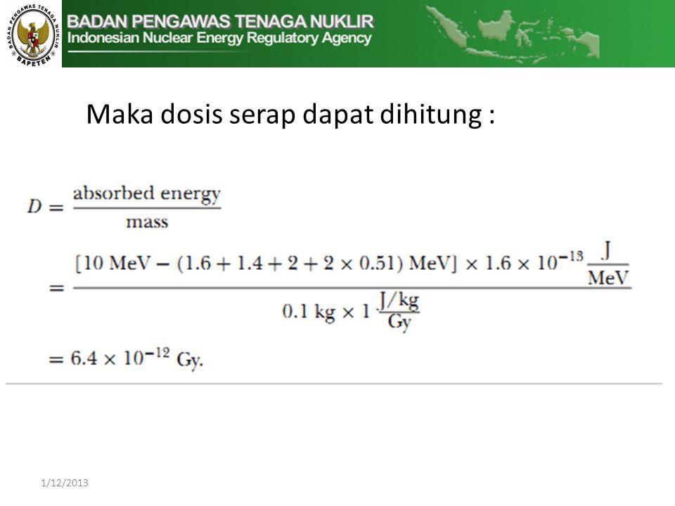 1/12/2013 Maka dosis serap dapat dihitung :