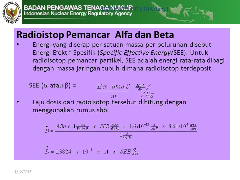 Radioistop Pemancar Alfa dan Beta • Energi yang diserap per satuan massa per peluruhan disebut Energi Efektif Spesifik (Specific Effective Energy/SEE).