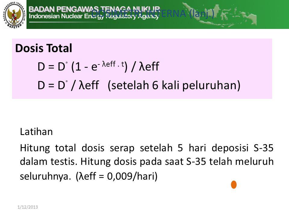 Dosis Total D = D ˚ (1 - e - λeff.