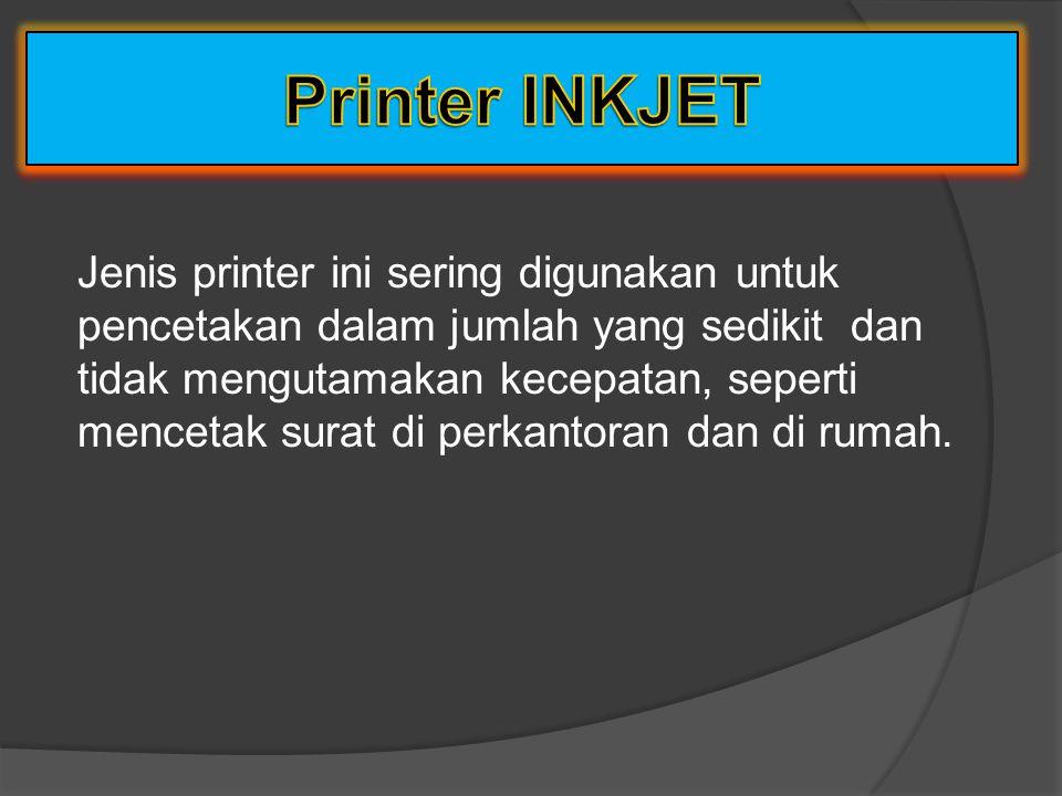 Jenis printer ini sering digunakan untuk pencetakan dalam jumlah yang sedikit dan tidak mengutamakan kecepatan, seperti mencetak surat di perkantoran dan di rumah.