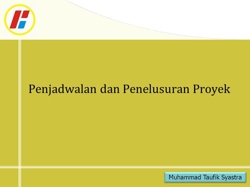 Penjadwalan dan Penelusuran Proyek Muhammad Taufik Syastra