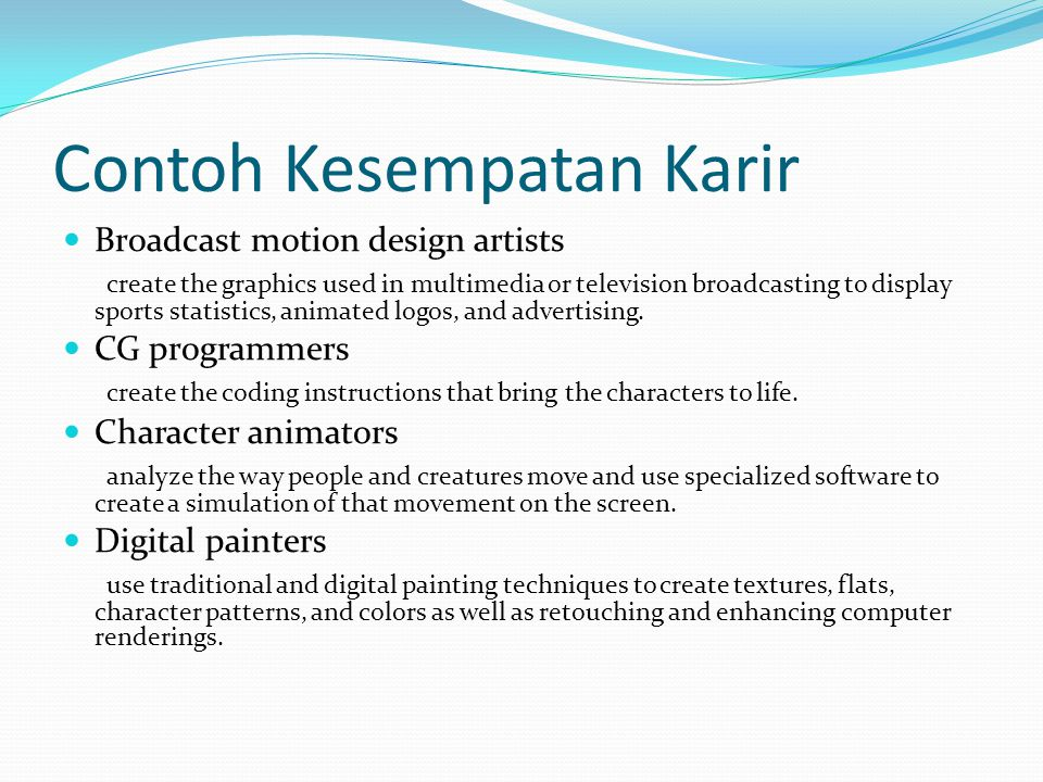 Contoh Kesempatan Karir  Lighting specialists create the effects of light and shade that make animation look real.