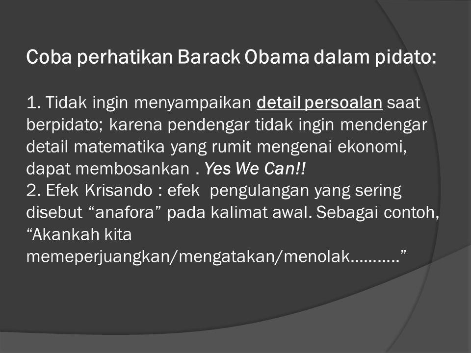 Coba perhatikan Barack Obama dalam pidato: 1.