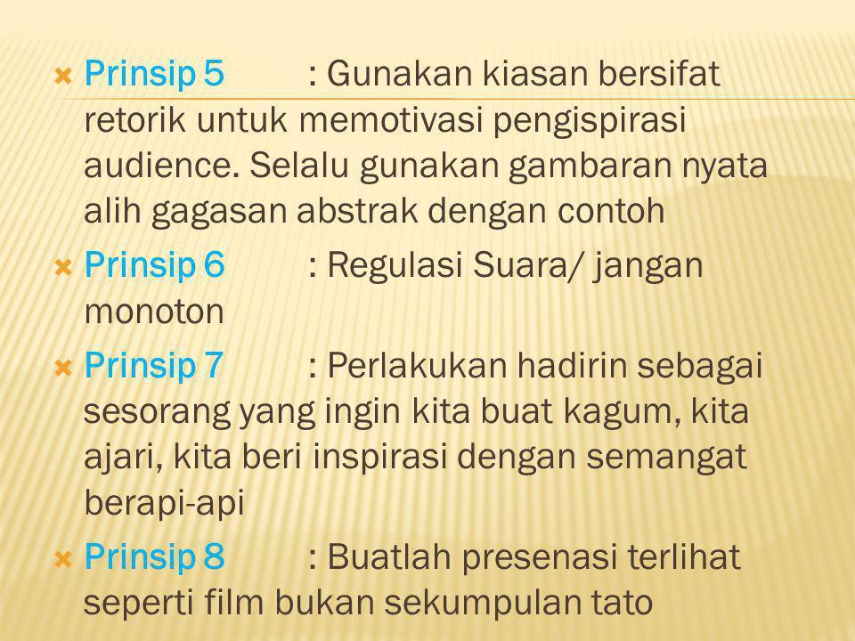  Prinsip 5: Gunakan kiasan bersifat retorik untuk memotivasi pengispirasi audience.
