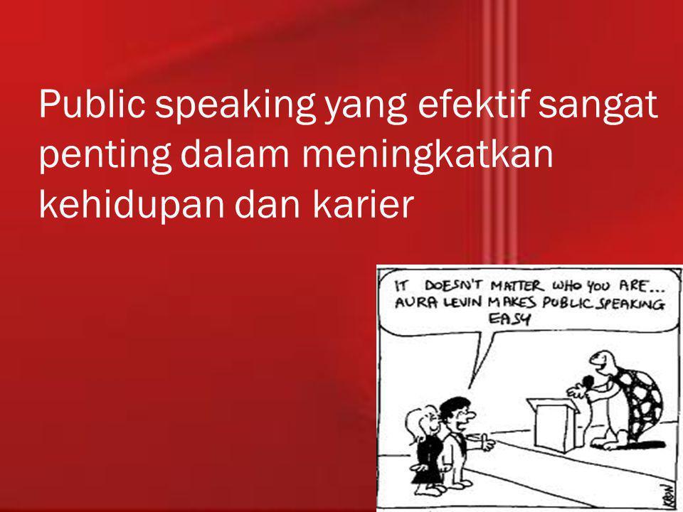 Public speaking yang efektif sangat penting dalam meningkatkan kehidupan dan karier