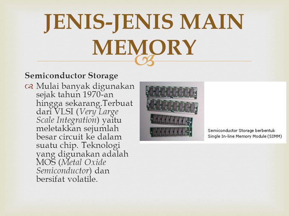  JENIS-JENIS MAIN MEMORY Josephson Junction  Diciptakan oleh Brian Josephson dari Inggris.