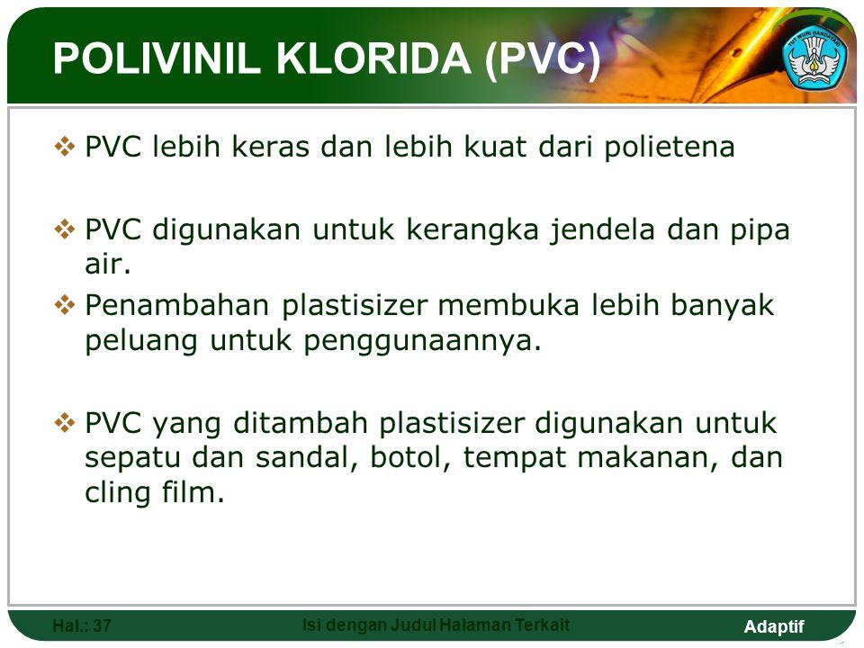 Adaptif HDPE Hal.: 36 Isi dengan Judul Halaman Terkait Beberapa Kegunaan Poli(etena) HDPE