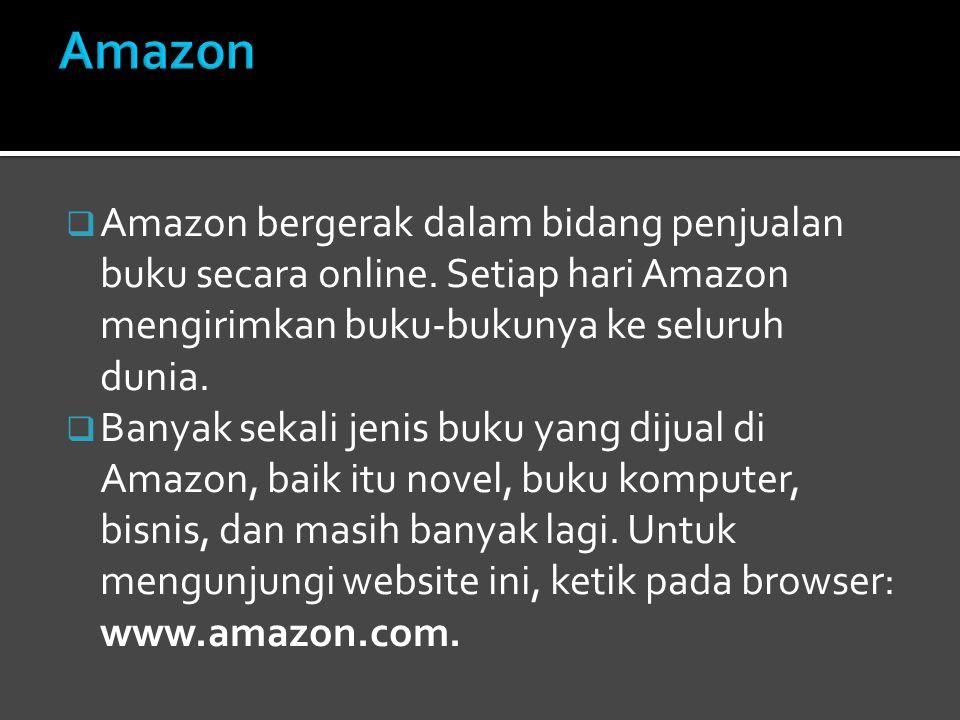  Amazon bergerak dalam bidang penjualan buku secara online.