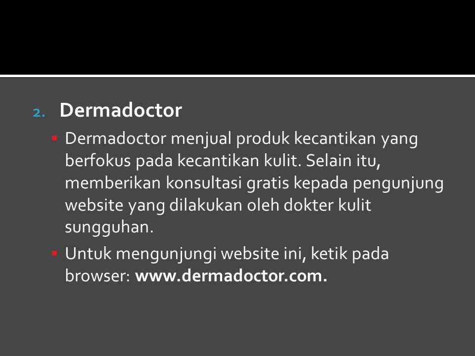 2.Dermadoctor  Dermadoctor menjual produk kecantikan yang berfokus pada kecantikan kulit.