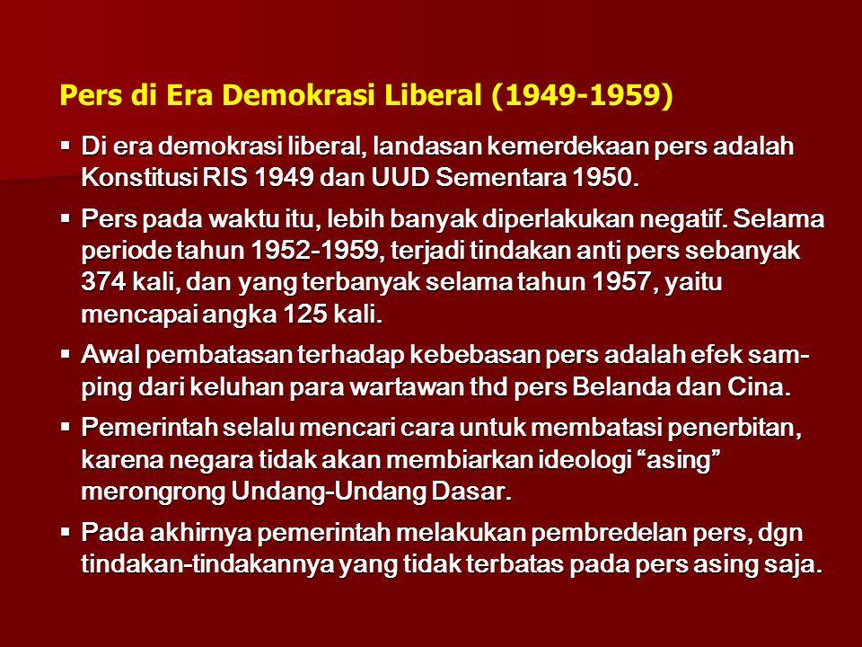  Di era demokrasi liberal, landasan kemerdekaan pers adalah Konstitusi RIS 1949 dan UUD Sementara 1950.  Pers pada waktu itu, lebih banyak diperlaku
