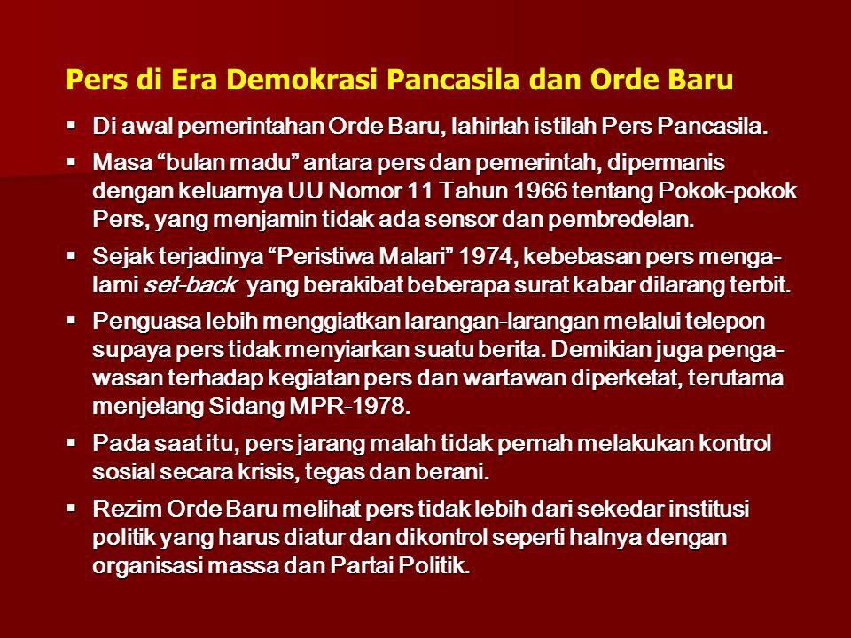 """ Di awal pemerintahan Orde Baru, lahirlah istilah Pers Pancasila.  Masa """"bulan madu"""" antara pers dan pemerintah, dipermanis dengan keluarnya UU Nomo"""