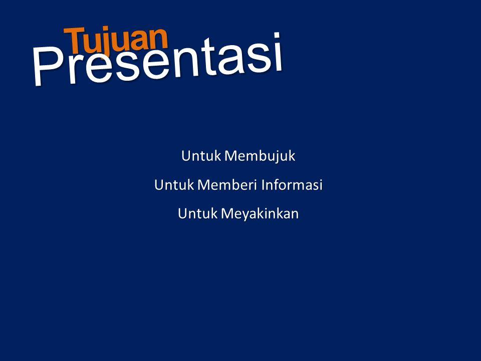 Tujuan Presentasi Untuk Membujuk Untuk Memberi Informasi Untuk Meyakinkan