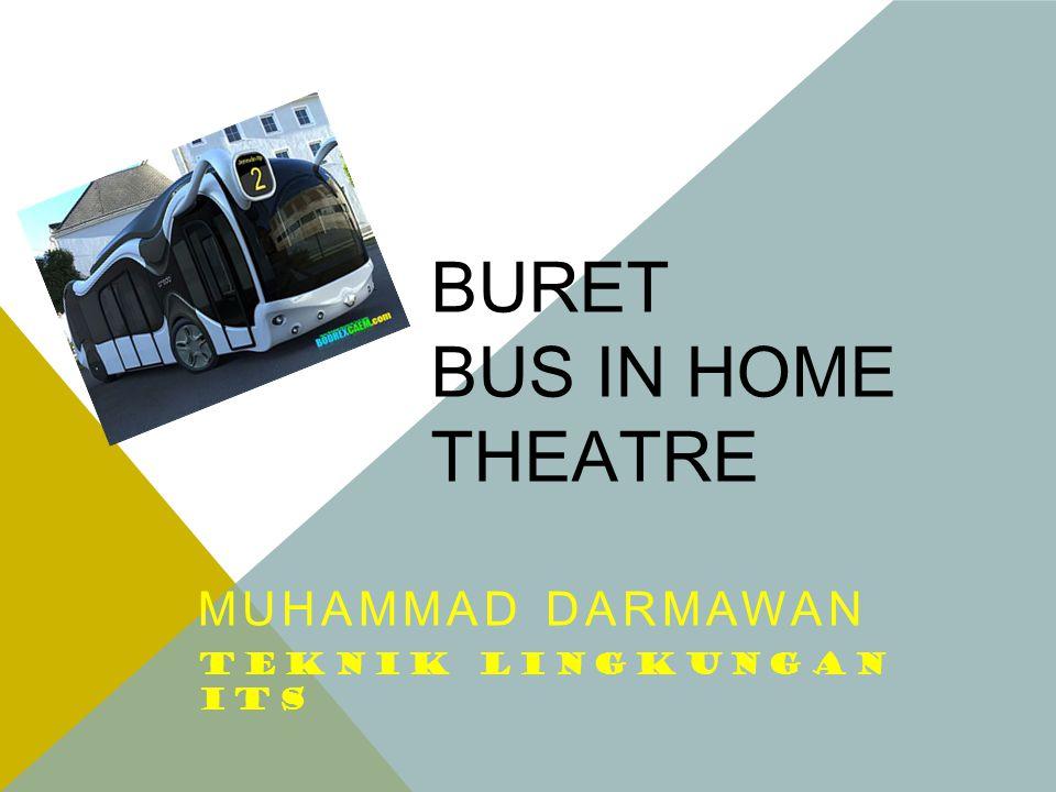 BURET BUS IN HOME THEATRE MUHAMMAD DARMAWAN TEKNIK LINGKUNGAN ITS