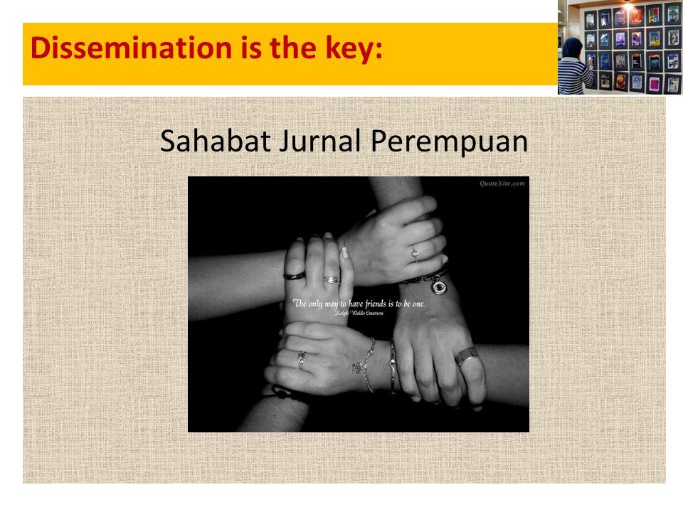 • Jurnal Dissemination is the key: Sahabat Jurnal Perempuan