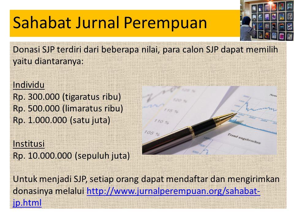 • Jurnal Donasi SJP terdiri dari beberapa nilai, para calon SJP dapat memilih yaitu diantaranya: Individu Rp. 300.000 (tigaratus ribu) Rp. 500.000 (li