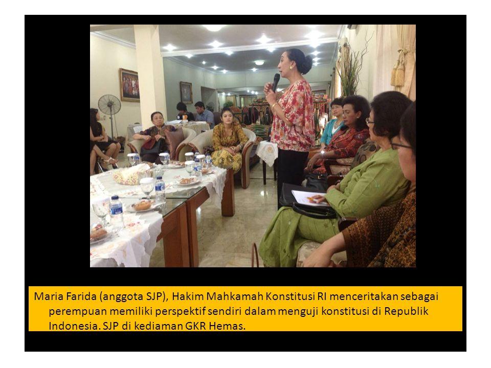 Maria Farida (anggota SJP), Hakim Mahkamah Konstitusi RI menceritakan sebagai perempuan memiliki perspektif sendiri dalam menguji konstitusi di Republ