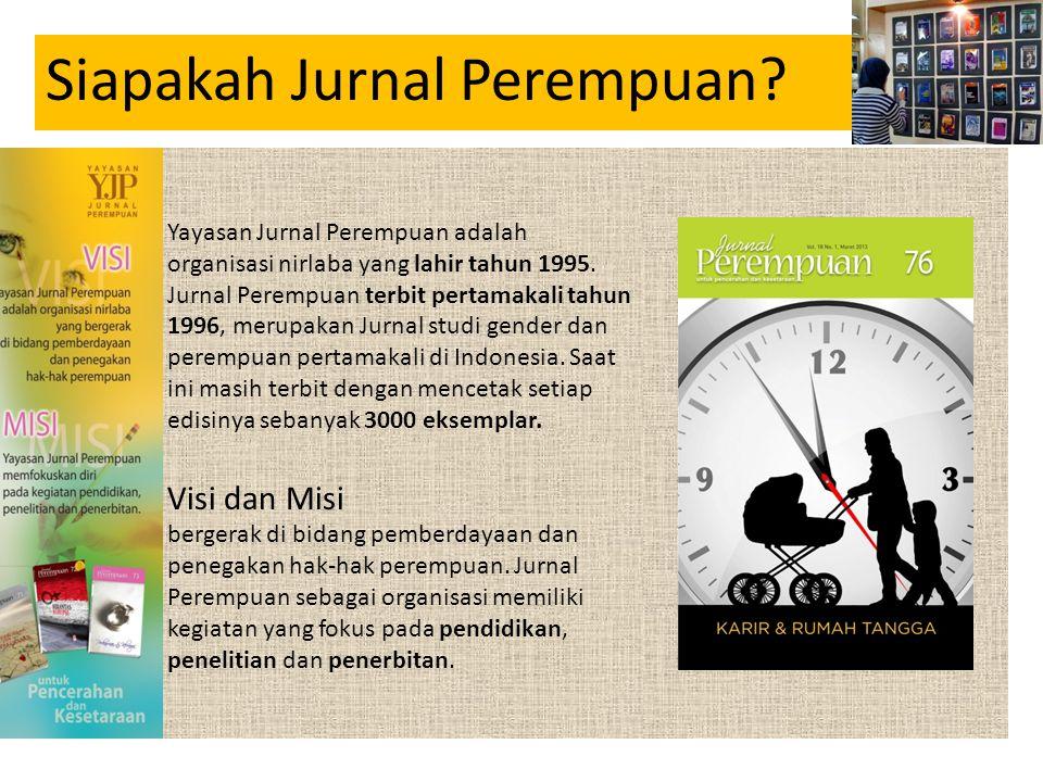 Yayasan Jurnal Perempuan adalah organisasi nirlaba yang lahir tahun 1995. Jurnal Perempuan terbit pertamakali tahun 1996, merupakan Jurnal studi gende