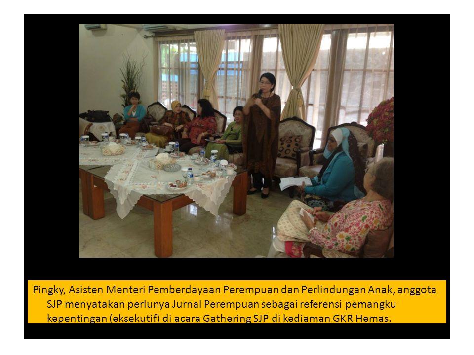 Pingky, Asisten Menteri Pemberdayaan Perempuan dan Perlindungan Anak, anggota SJP menyatakan perlunya Jurnal Perempuan sebagai referensi pemangku kepe