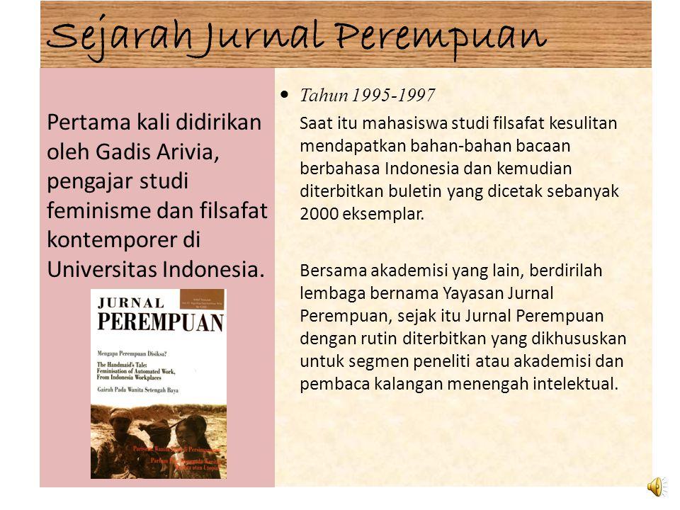  Tahun 1995-1997 Saat itu mahasiswa studi filsafat kesulitan mendapatkan bahan-bahan bacaan berbahasa Indonesia dan kemudian diterbitkan buletin yang