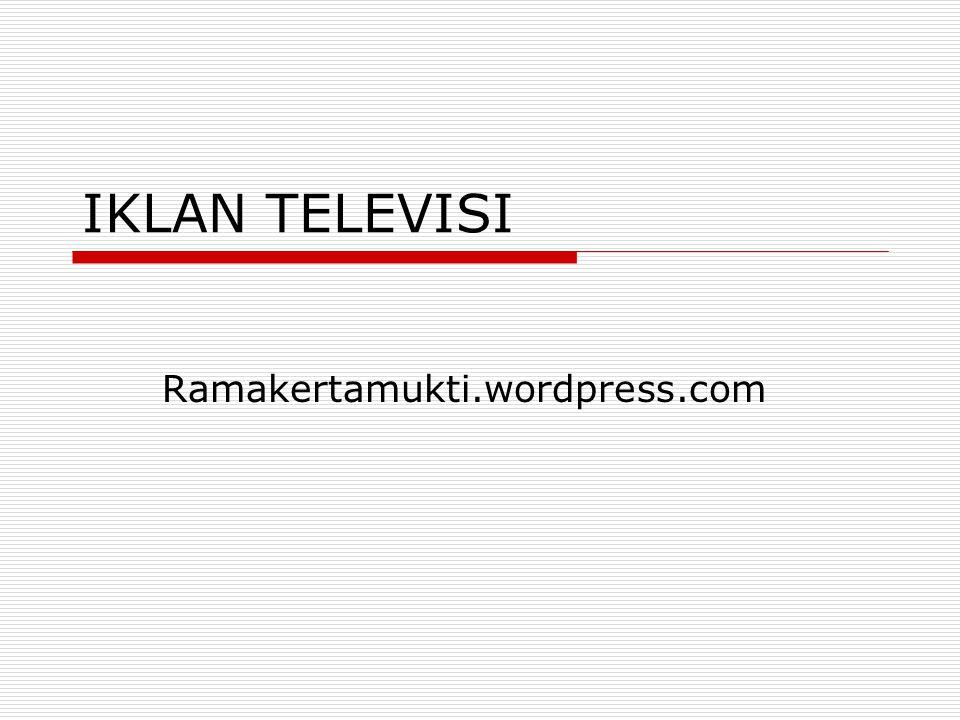 IKLAN TELEVISI Ramakertamukti.wordpress.com