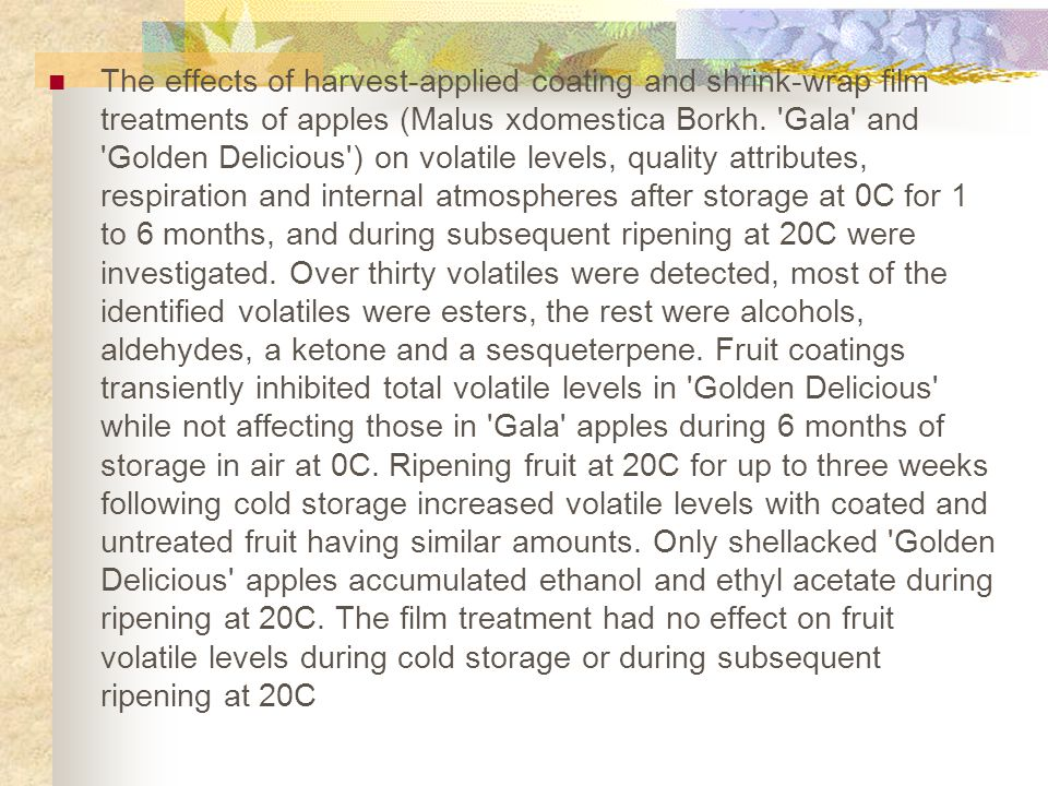 Calcium infiltration  Delays membrane lipid catabolism  Golden decious ' apple  Ca infiltrated apple  6mth 0  C, 7 d 20  C:  Cold storage: Phospholipid & acylated steryl glycoside increase  Free sterol & sterylglycoside conc.
