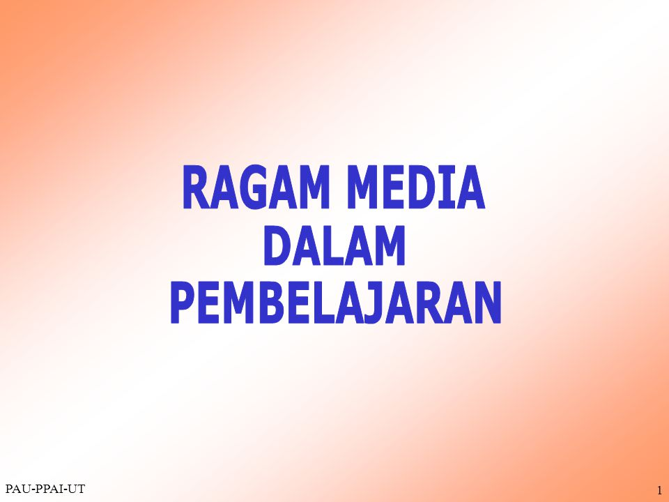 2 Tujuan Instruksional Umum Dapat menjelaskan adanya beragam media yang dapat dipilih sebagai media pembelajaran.