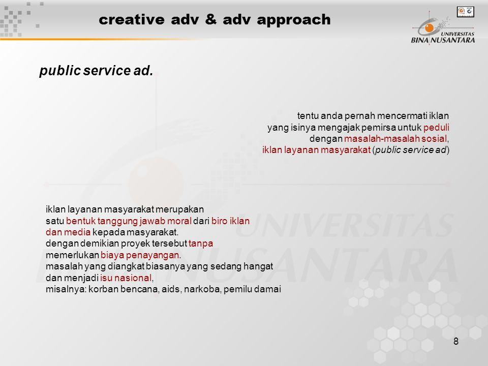 8 creative adv & adv approach public service ad. tentu anda pernah mencermati iklan yang isinya mengajak pemirsa untuk peduli dengan masalah-masalah s