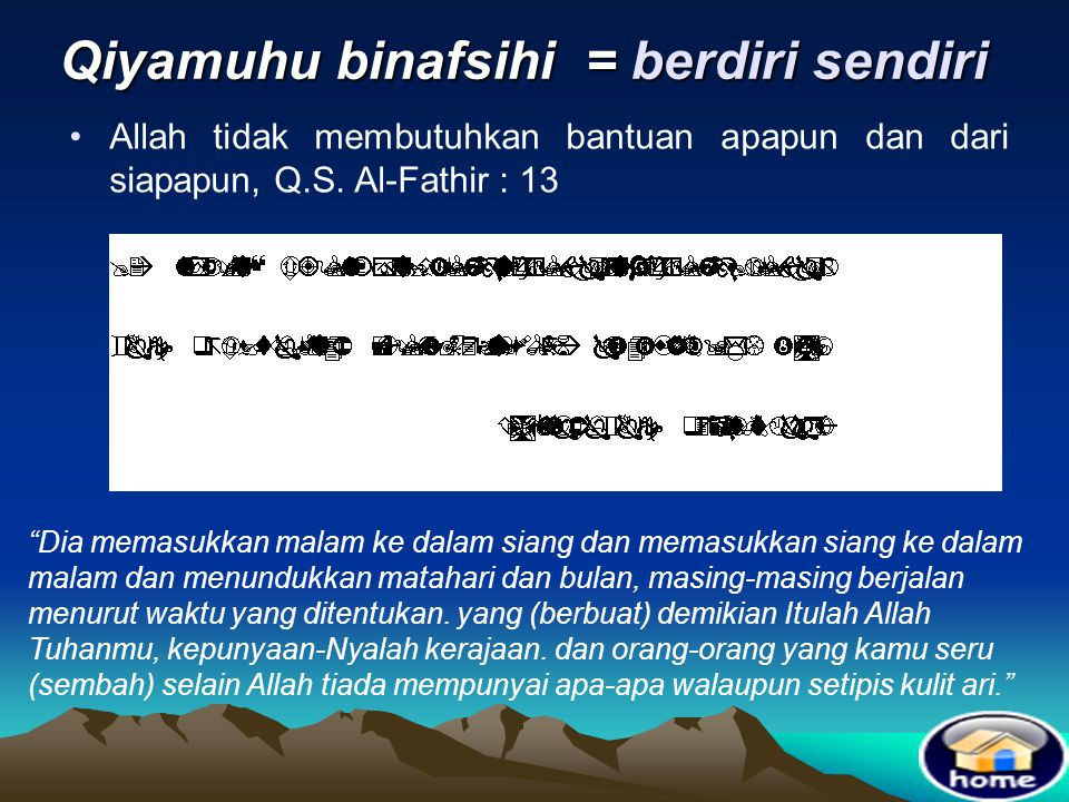 Mukhalafatulil hawadits = berbeda dengan semua makhluk •Allah yang Maha pencipta tidak sama atau berbeda dengan makhluk ciptaanNya baik dzatnya maupun