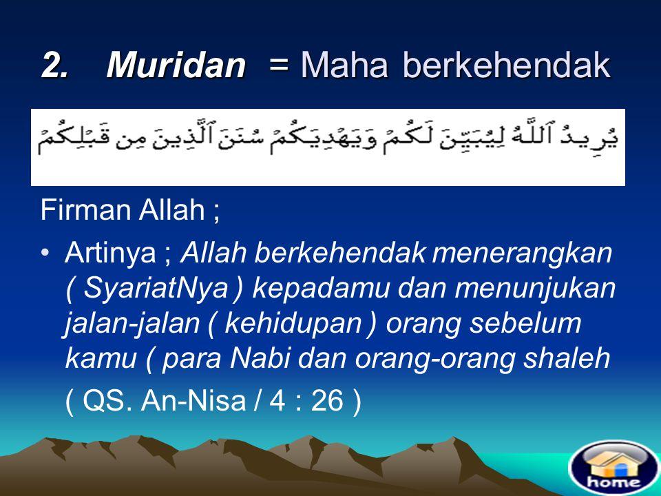 """1.Qodiron = Maha Kuasa Firman Allah dalam Al-Qur'an ; Artinya ; """"Katakanlah sesungguhnya Allah berkuasa menurunkan suatu mu'jizat """" ( Q.S. Al An'am /"""